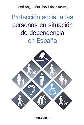 Protección social a las personas en situación de dependencia en España (Psicología) eBook: Martínez López, José Ángel: Amazon.es: Tienda Kindle