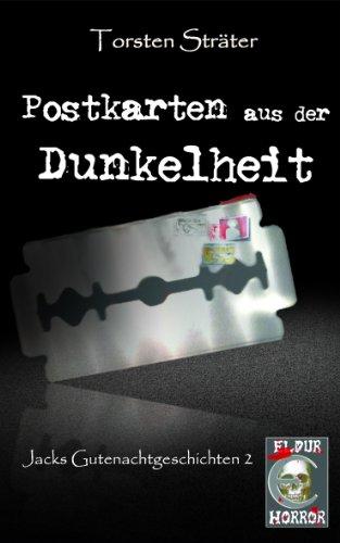 Postkarten aus der Dunkelheit (Jacks Gutenachtgeschichten 2)