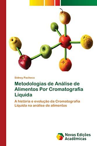 Metodologias de Análise de Alimentos Por Cromatografia Líquida