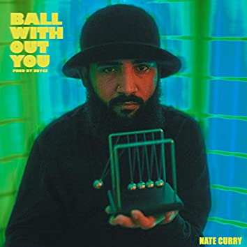 Ball Without You