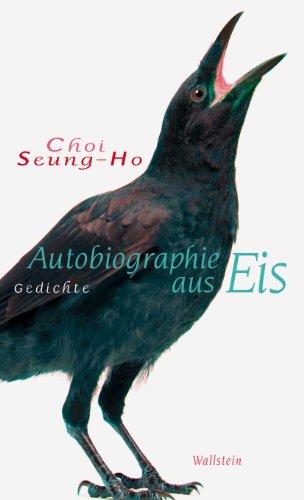 Autobiographie aus Eis: Gedichte