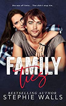 Family Ties: A Stepbrother Romance by [Stephie Walls]