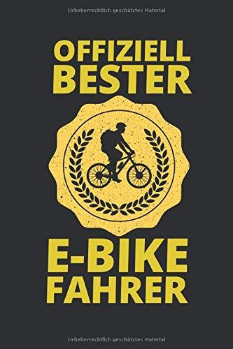 OFFIZIELL BESTER E-BIKE FAHRER: Notizbuch für die besten E-Bike Fahrer   110 linierte Seiten   Format 6x9 DIN A5   Soft cover matt  