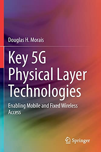 Key 5G Physical Layer Technologies: Enabling Mobile and Fixed Wireless Access