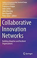 Collaborative Innovation Networks: Building Adaptive and Resilient Organizations (Studies on Entrepreneurship, Structural Change and Industrial Dynamics)