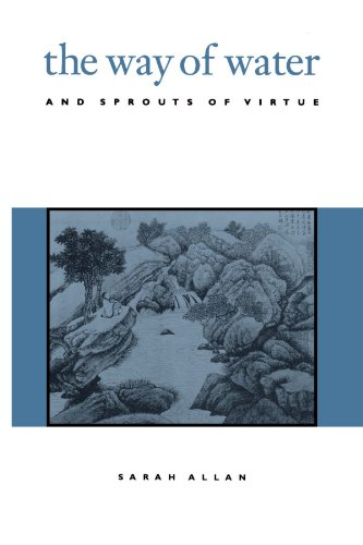 The Way of Water and Sprouts of Virtue (Suny Series, Chinese Philosophy & Culture) (Suny Series in Chinese Philosophy and Culture)