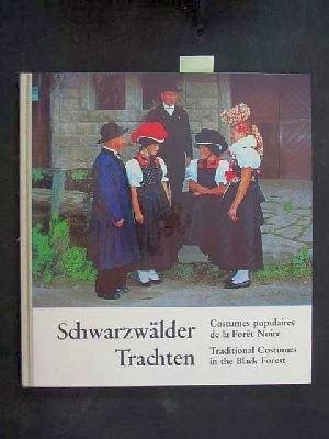 Schwarzwälder Trachten / Costumes populaires de la Foret Noire / Traditional Costumes in the Black Fores