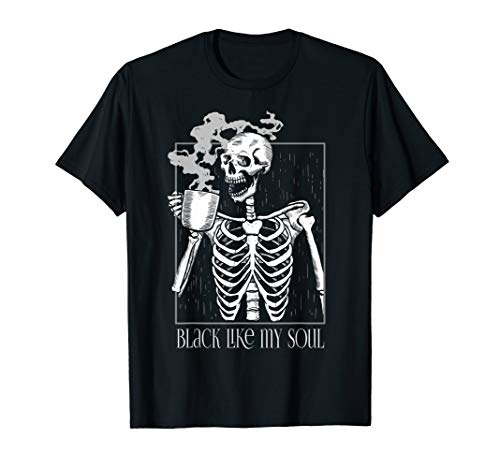 Black Coffee like my Soul Skeleton Drinking Coffee Funny T-Shirt