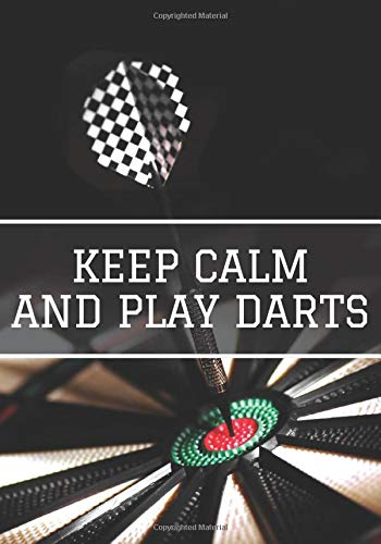 """Keep Calm and Play Darts: Darts Scorebook 