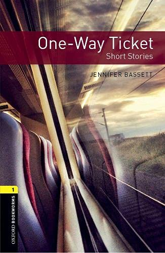 One-Way Ticket: Short Stories, 400 Headwords (Oxford Bookworms - Human Interest)の詳細を見る