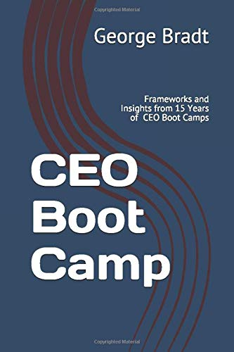 CEO Boot Camp: Frameworks and Insights from 15 Years of  CEO Connection CEO Boot Camps