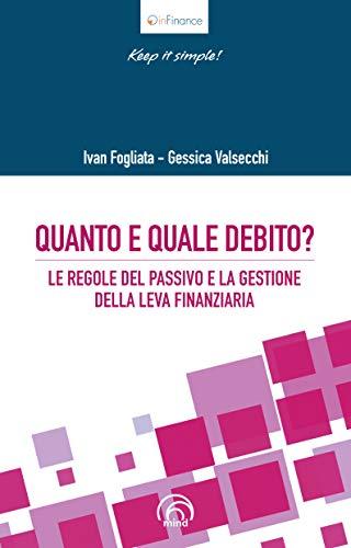 Quanto e quale debito? Le regole del passivo e la gestione della leva finanziaria