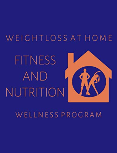 Weight Loss at Home: Fitness and Nutrition Wellness Program: Log Your Diet and Exercise Training Activities