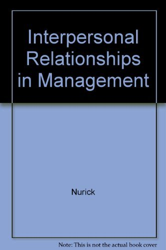 Compare Textbook Prices for Interpersonal Relations in Management 2nd ed. Edition ISBN 9780072299373 by Nurick