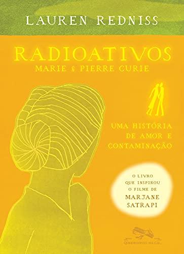 Radioativos: Marie & Pierre Curie, uma história de amor e contaminação