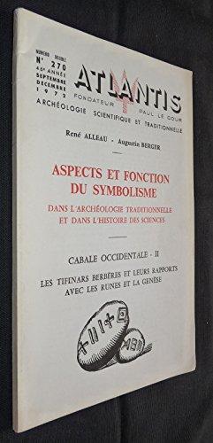 Atlantis n°270 - Aspects et fonction du symbolisme dans l'archéologie traditionnelle et dans l'histoire des sciences