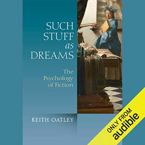 Such Stuff as Dreams     The Psychology of Fiction              By:                                                                                                                                 Keith Oatley                               Narrated by:                                                                                                                                 Joel Pierson                      Length: 8 hrs and 15 mins     4 ratings     Overall 4.0