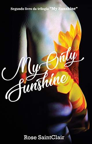 My Only Sunshine: Segundo romance da trilogia My Sunshine