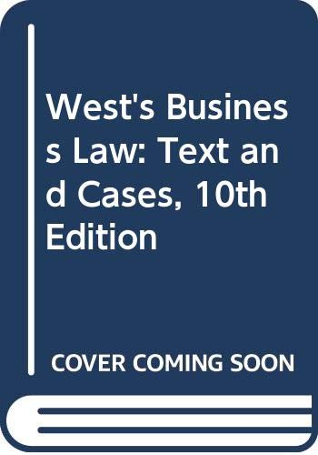 West's Business Law: Text and Cases, 10th Edition