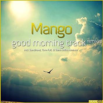 Good Morning Track (Remixes)