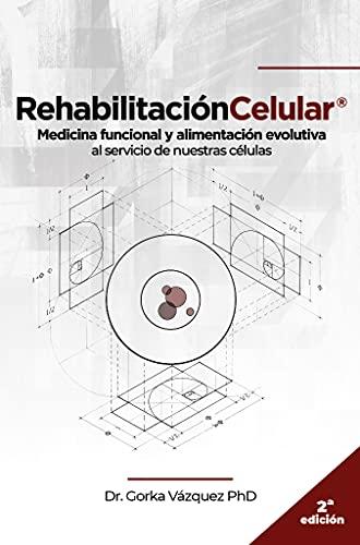 Rehabilitación Celular: Medicina funcional y alimentación evolutiva al servicio de nuestras células