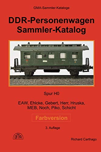 DDR-Personenwagen Sammler-Katalog Farbversion: Spur H0 - EAW, Ehlcke, Gebert, Herr, Hruska, MEB, Noch, Piko, Schicht