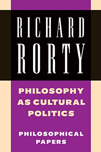 Philosophy as Cultural Politics: Volume 4: Philosophical Papers (English Edition)