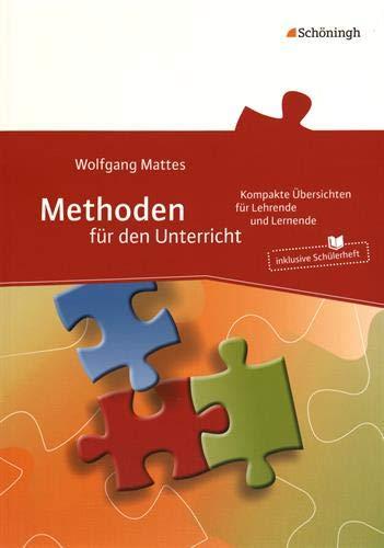 Methoden für den Unterricht: Kompakte Übersichten für Lehrende und Lernende