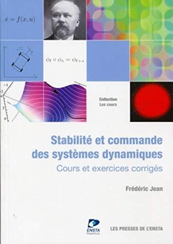 Stabilité et commande des systèmes dynamiques : Cours et exercices corrigés