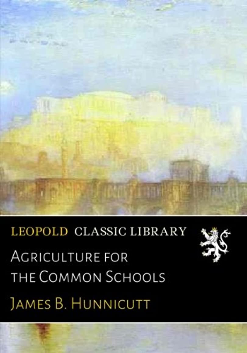 外交問題ジョージスティーブンソンペチコートAgriculture for the Common Schools