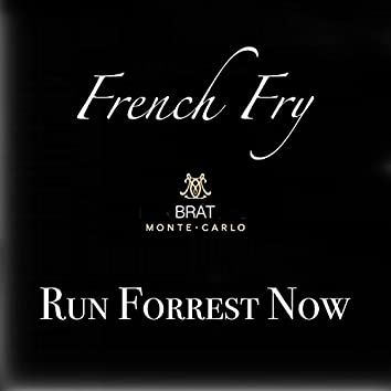 Run Forrest Now (feat. French Fry)