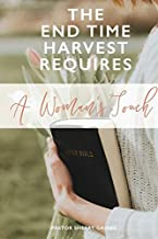 The End Time Harvest Requires A Woman's Touch