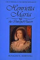 Henrietta Maria: The Intrepid Queen 0880451181 Book Cover