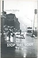 The road is everywhere or stop this body (Open Places poets series ; no. 5) 0913398047 Book Cover