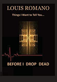 Before I Drop Dead: -Things I Want to Tell You- (Short Story/Prose)