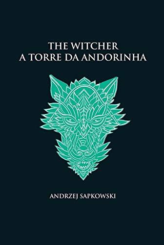 A torre da andorinha - The Witcher - A saga do bruxo Geralt de Rívia (capa dura)