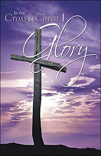 Bulletin-In The Cross Of Christ I Glory (Easter) (