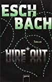 Blackout - Hideout - Timeout / Black*Out-Trilogie: Blackout - Hideout - Timeout / Hide*Out: Black*Out-Trilogie - Andreas Eschbach