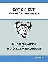 GCC 8.0 GNU Compiler Collection Internals