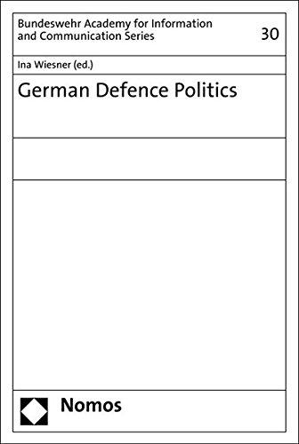 German Defence Politics (Schriften der Akademie der Bundeswehr für Information und Kommunikation)