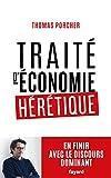 Traité d'économie hérétique - Pour en finir avec le discours dominant - Fayard - 14/03/2018