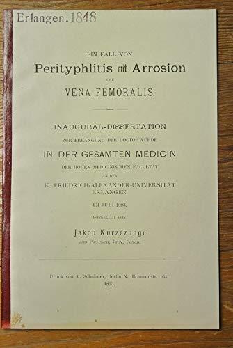 Ein Fall von Perityphlitis mit Arrosion der Vena femoralis / Jakob Kurzezunge