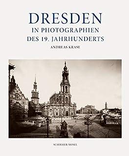 Dresden: in Photographien des 19. Jahrhunderts: Frühe Photo