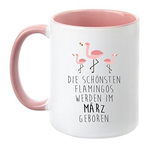 TassenTicker® - ''Die schönsten Flamingos Werden im Wunschmonat geboren'' - Pink - Geburtstag-Tasse - hochwertige Qualität - Freundin - Schwester - Mama - Tochter - Nichte - Schatz - Geschenk (März)