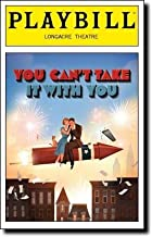 Brand New Color Playbill You Can't Take It With You performed at the Longacre Theatre starring James Earl Jones Annaleigh Ashford Elizabeth Ashley Rose Byrne Kristine Nielsen Mark Linn-Baker Julie Halston Written by Moss Hart and George S. Kaufman and Original music by Jason Robert Brown