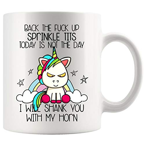 Back The Fuck Up Sparkle Tits Or You Gon' Get Shanked Unicorn Unicorn Shank You Coffee Mug Coffee Mug 11oz White Tea Cups
