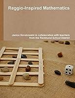 Reggio-Inspired Mathematics: A Professional Inquiry Project in the Richmond School District