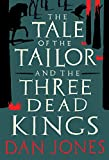 The Tale of the Tailor and the Three Dead Kings: A medieval ghost story