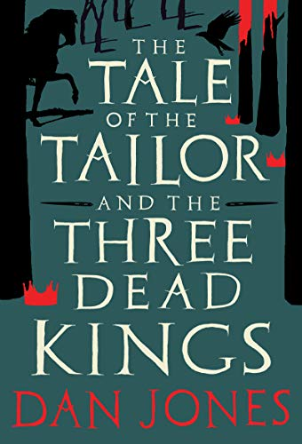 The Tale of the Tailor and the Three Dead Kings: A medieval ghost story (English Edition)
