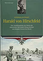 Generalleutnant Harald von Hirschfeld: Vom Ausbildungsleiter des Sohnes des chinesischen Marschalls Chiang Kai-shek zum juengsten General des Heeres